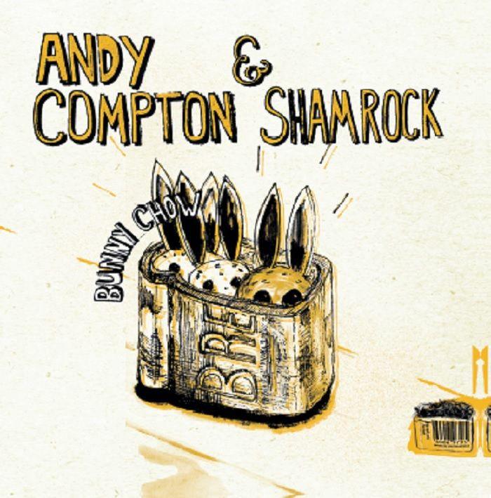 "Andy Compton & Shamrock/BUNNY CHOW 12"""