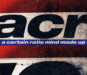 A Certain Ratio/MIND MADE UP  CD