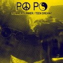 Po Po/BUMMER SUMMER & TEEN DREAMZ 7""
