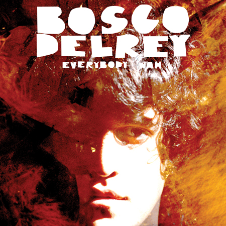 Bosco Delrey/EVERYBODY WAH LP