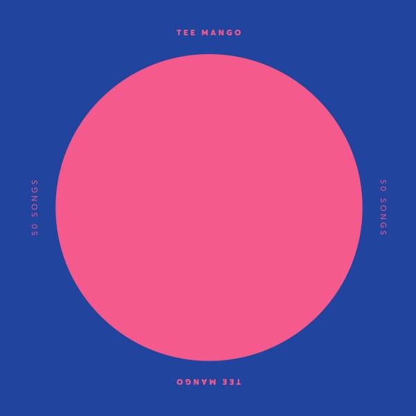 """Tee Mango/50 SONGS: EP #1 12"""""""