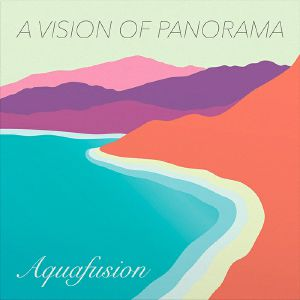 Vision of Panorama/AQUAFUSION LP