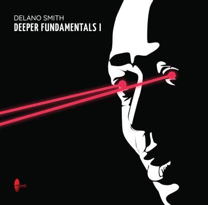 """Delano Smith/DEEPER FUNDAMENTALS 1 12"""""""