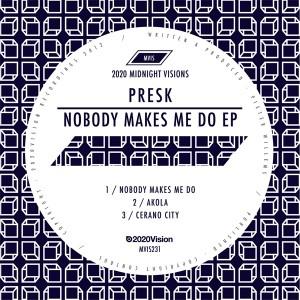 """Presk/NOBODY MAKES ME DO 12"""""""
