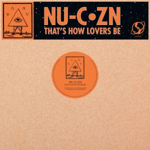 """NU-C-ZN/THAT'S HOW LOVERS BE 12"""""""