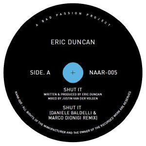 """Eric Duncan/SHUT IT (D. BALDELLI RX) 12"""""""