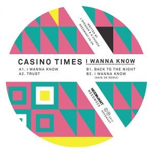 "Casino Times/I WANNA KNOW 12"""