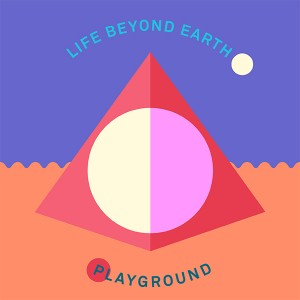 Life Beyond Earth/PLAYGROUND EP 12""
