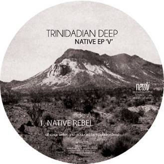 "Trinidadian Deep/NATIVE EP V 12"""