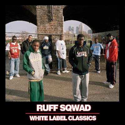 Ruff Sqwad/WHITE LABEL CLASSICS CD