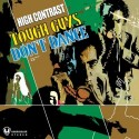 High Contrast/TOUGH GUYS DON'T DANCE CD
