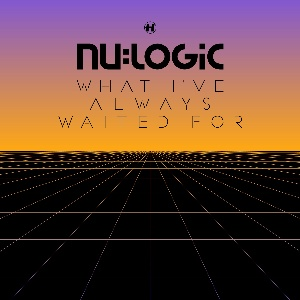Nu:Logic/WHAT I'VE ALWAYS WAITED FOR 4LP
