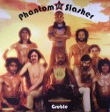 Phantom Slasher/GRUBLE DLP