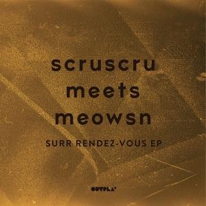 "Scruscru Meets Meowsn/SURR... EP 12"""