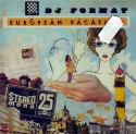 DJ Format/EUROPEAN VACATION MIX CD