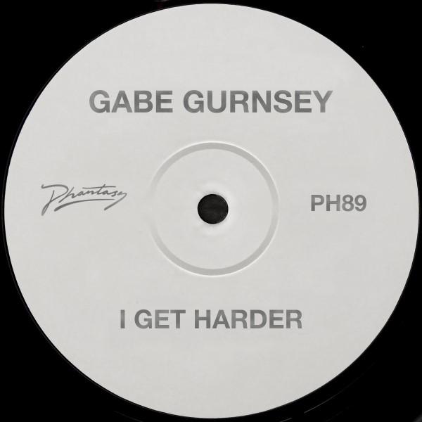 """Gabe Gurnsey/I GET HARDER 12"""""""