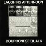 Bourbonese Qualk/LAUGHING AFTERNOON LP