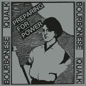 Bourbonese Qualk/PREPARING FOR POWER LP