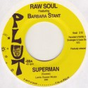 """Raw Soul/SUPERMAN FEAT. BARBARA STANT 7"""""""