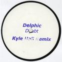 """Delphic/DOUBT (KYLE HALL REMIX) 12"""""""