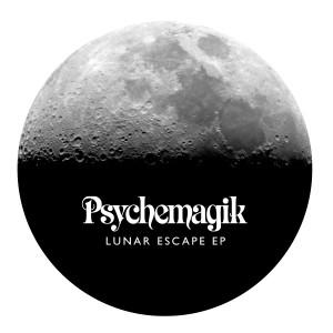 """Psychemagik/LUNAR ESCAPE EP 12"""""""