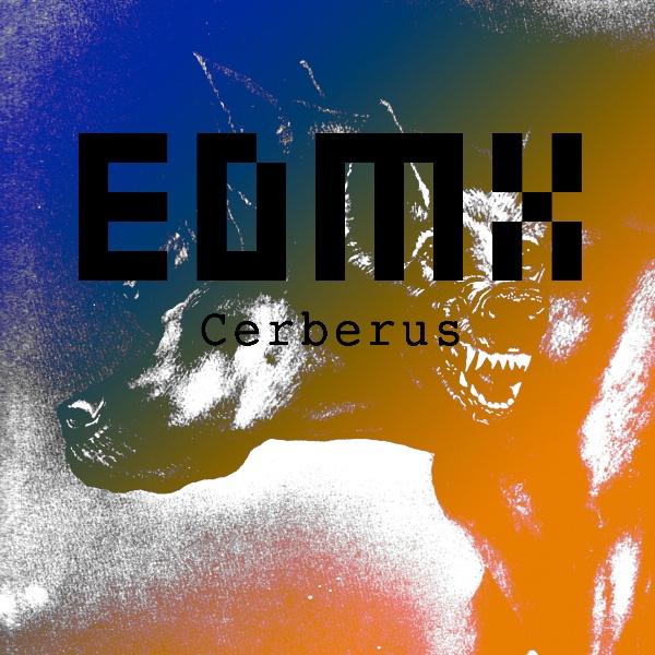 """EDMX/CERBERUS 12"""""""