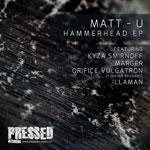 "Matt-U/HAMMERHEAD EP 12"""