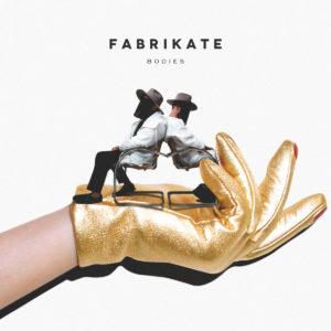 Fabrikate/BODIES LP