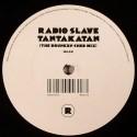 "Radio Slave/TANTAKATAN 12"""
