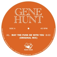 """Gene Hunt/MAY THE FUNK BE WITH YOU 12"""""""
