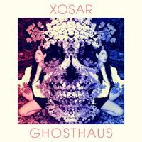 "Xosar/GHOSTHAUS 12"""