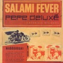 """Pepe Deluxe/SALAMI FEVER  7"""""""