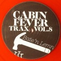 "Cabin Fever/CABIN FEVER VOL.8 12"""