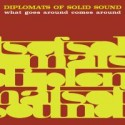 Diplomats Of Solid Sound/WHAT GOES LP