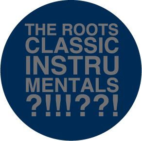 Roots, The/CLASSIC INSTRUMENTALS DLP
