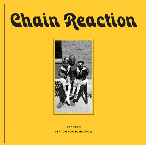 Chain Reaction/SAY YEAH 7""