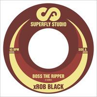 "Rob Black/BOSS THE RIPPER 7"""