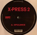 """X-Press 2/OPULENCE-DOWN THE WHOLE 12"""""""