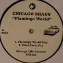 "Chicago Shags/FLAMINGO WORLD 12"""