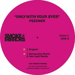 """Pezzner/ONLY WITH YOUR EYES 12"""""""