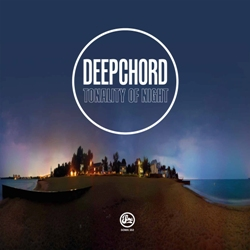 Deepchord/TONALITY OF NIGHT 12""