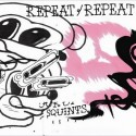 Repeat Repeat/SQUINTS CD