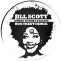 """Jill Scott/RON TRENT REMIXES 2-SIDED 12"""""""