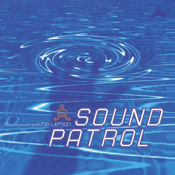 Sound Patrol/SWEETENED NO LEMON 3LP