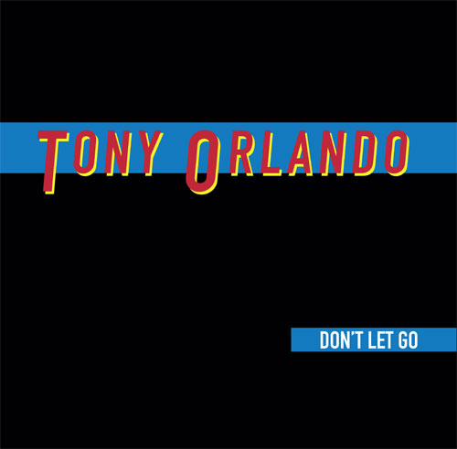 """Tony Orlando/DON'T LET GO 12"""""""