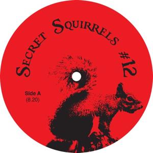 """Secret Squirrel/NO 12 12"""""""
