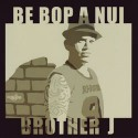 Brother J/BE BOP A NUI CD