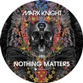 Mark Knight/NOTHING MATTERS-NOISIA 12""