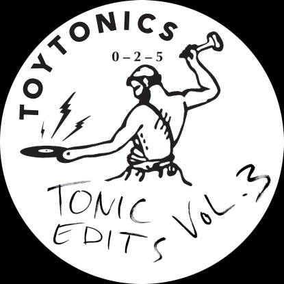 """Toy Tonics DJs/TONIC EDITS VOL. 3 12"""""""