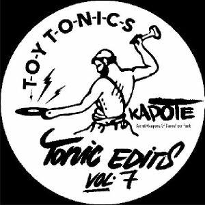 "Kapote/TONIC EDITS VOL. 7 12"""